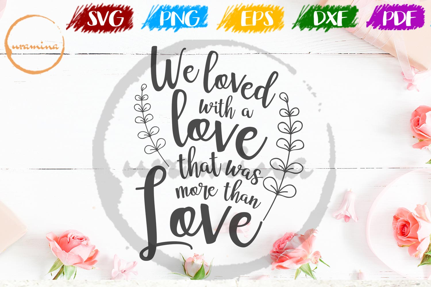 We Loved With A Love That Was More Than Graphic By Uramina