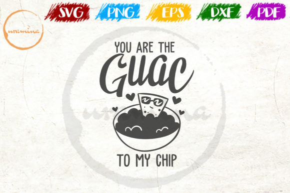 Download Free You Are The Guac To My Chip Graphic By Uramina Creative Fabrica for Cricut Explore, Silhouette and other cutting machines.
