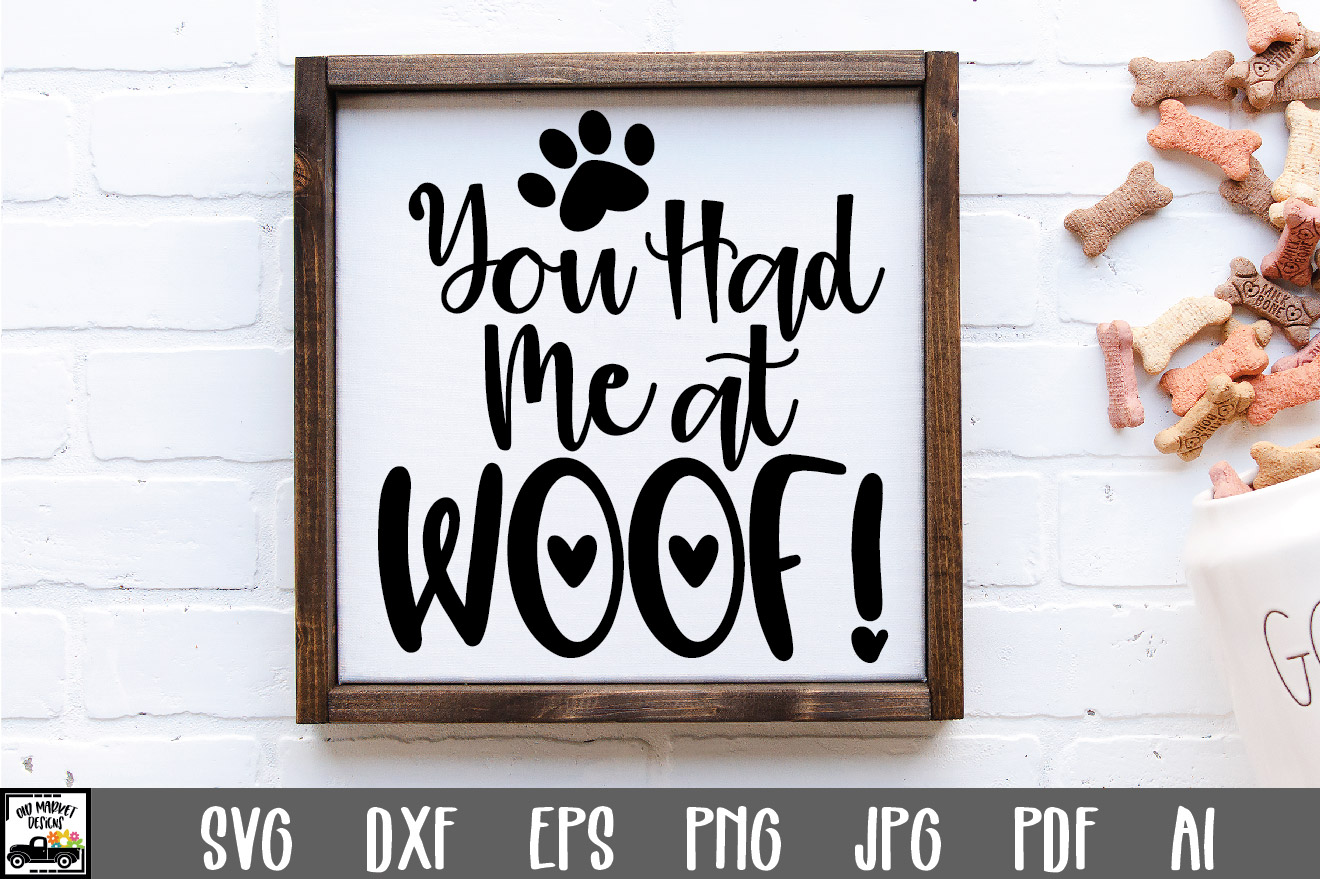 Download Free You Had Me At Woof Cut File Graphic By Oldmarketdesigns for Cricut Explore, Silhouette and other cutting machines.
