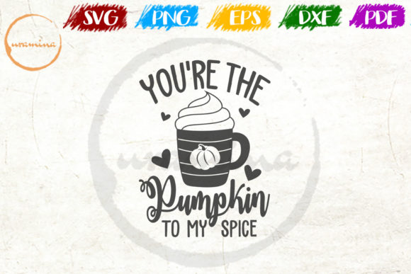 Download Free You Re The Pumpkin To My Spice Graphic By Uramina Creative Fabrica for Cricut Explore, Silhouette and other cutting machines.