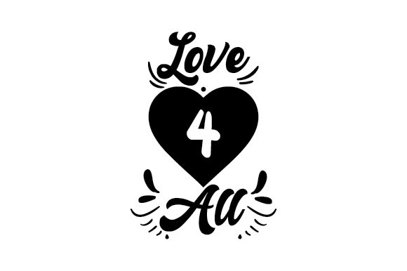 Download Free Love 4 All Svg Cut File By Creative Fabrica Crafts Creative for Cricut Explore, Silhouette and other cutting machines.