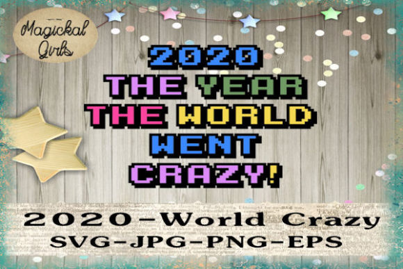 Download Free 2020 The World Went Crazy Graphic By Magickal Girls Michelle S for Cricut Explore, Silhouette and other cutting machines.