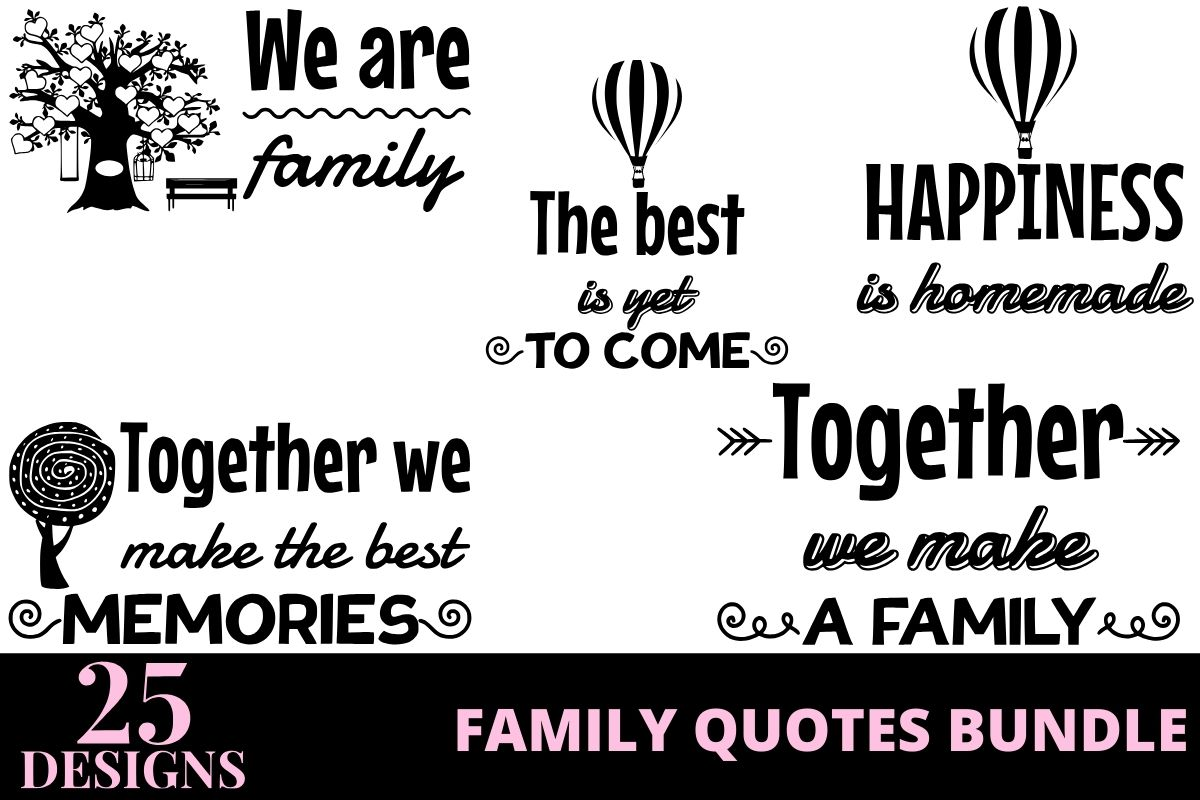 Download Free 25 Family Quotes Bundle Bundle Creative Fabrica for Cricut Explore, Silhouette and other cutting machines.
