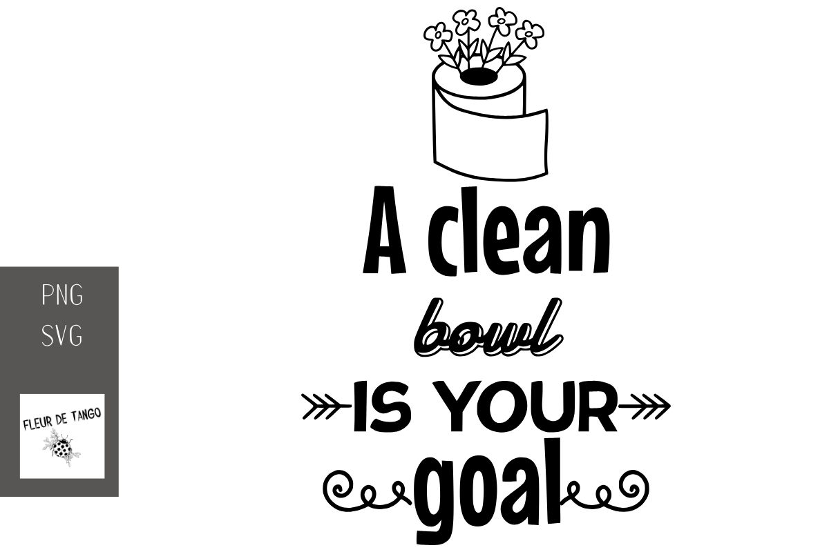 A Clean Bowl Is Your Goal Graphic By Fleur De Tango Creative