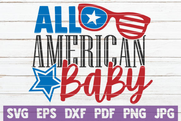 Download Free All American Baby Graphic By Mintymarshmallows Creative Fabrica for Cricut Explore, Silhouette and other cutting machines.