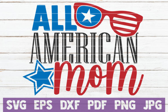 All American Mom Graphic Crafts By MintyMarshmallows