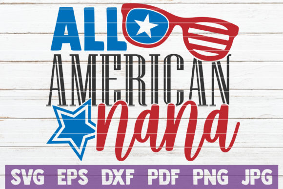 Download Free All American Nana Graphic By Mintymarshmallows Creative Fabrica for Cricut Explore, Silhouette and other cutting machines.