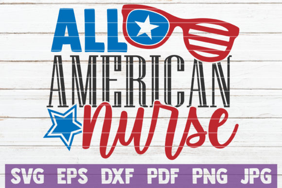 Download Free All American Nurse Graphic By Mintymarshmallows Creative Fabrica for Cricut Explore, Silhouette and other cutting machines.