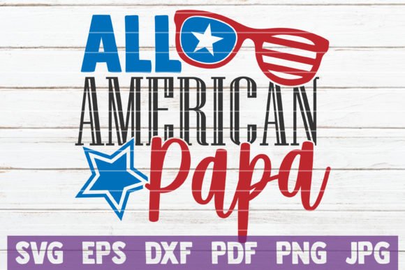 Download Free All American Papa Graphic By Mintymarshmallows Creative Fabrica for Cricut Explore, Silhouette and other cutting machines.