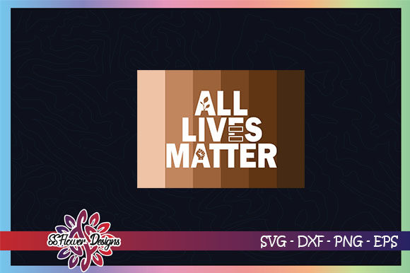 Download Free All Lives Matter Graphic By Ssflower Creative Fabrica for Cricut Explore, Silhouette and other cutting machines.