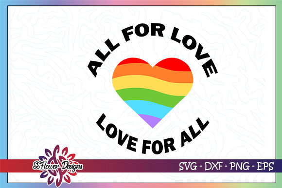 Download Free All For Love Love For All Graphic By Ssflower Creative Fabrica for Cricut Explore, Silhouette and other cutting machines.