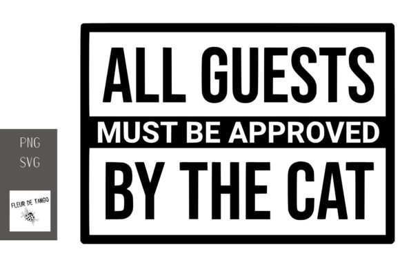 Print on Demand: All Guests Must Be Approved by the Cat Graphic Print Templates By Fleur de Tango