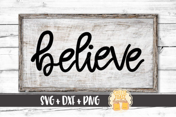 Download Free Believe Graphic By Cheesetoastdigitals Creative Fabrica for Cricut Explore, Silhouette and other cutting machines.