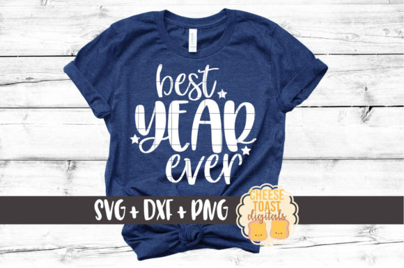 Download Free Best Year Ever Graphic By Cheesetoastdigitals Creative Fabrica for Cricut Explore, Silhouette and other cutting machines.