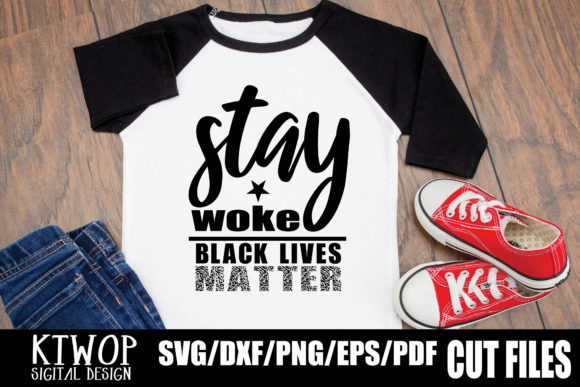 Download Free Stay Woke Black Lives Matter Graphic By Ktwop Creative Fabrica SVG Cut Files