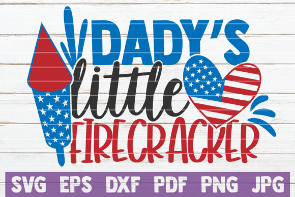 Download Free Daddy S Little Firecracker Graphic By Mintymarshmallows for Cricut Explore, Silhouette and other cutting machines.