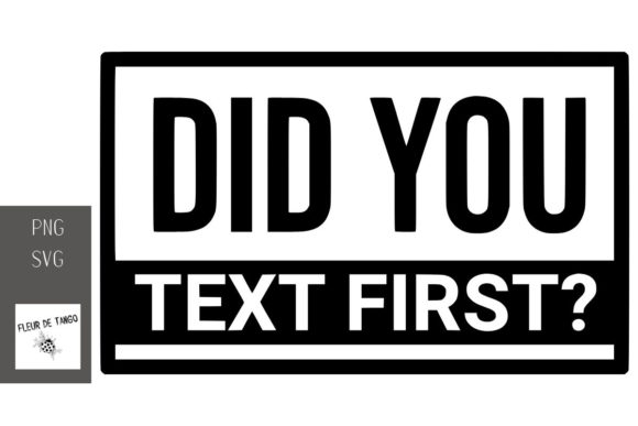 Print on Demand: Did You Text First? Graphic Print Templates By Fleur de Tango