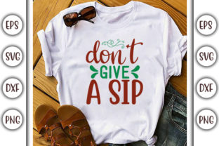 Print on Demand: Drinking Design, Don't Give a Sip Graphic Print Templates By GraphicsBooth
