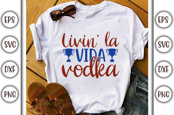 Download Free Drinking Design Livin La Vida Vodka Graphic By Graphicsbooth for Cricut Explore, Silhouette and other cutting machines.