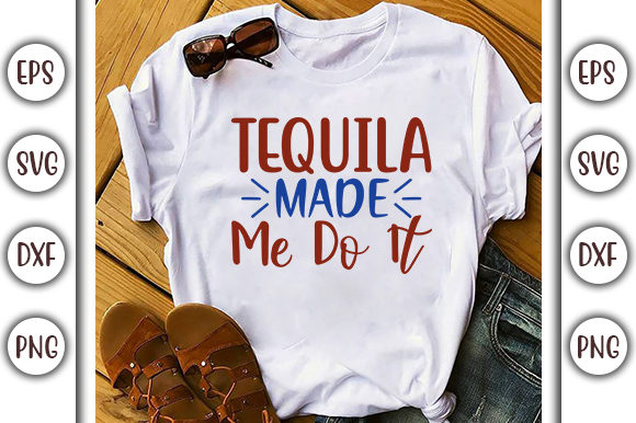 Download Free Drinking Design Tequila Made Me Do It Graphic By Graphicsbooth for Cricut Explore, Silhouette and other cutting machines.