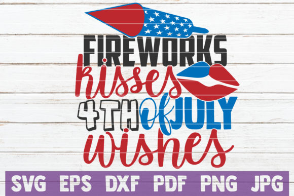 Download Free Fireworks Kisses 4th Of July Wishes Graphic By Mintymarshmallows for Cricut Explore, Silhouette and other cutting machines.