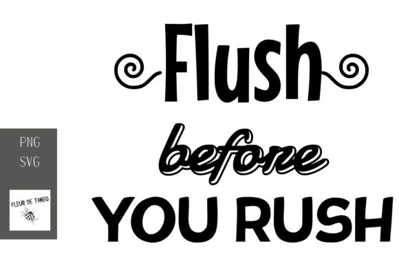 Print on Demand: Flush Before You Rush Graphic Print Templates By Fleur de Tango