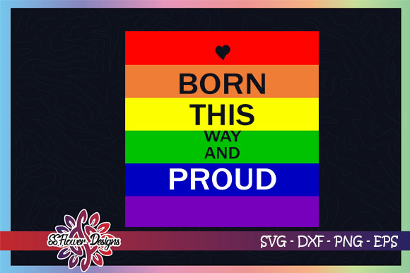 Download Free Lgbt Born This Way Graphic By Ssflower Creative Fabrica for Cricut Explore, Silhouette and other cutting machines.
