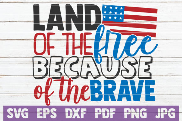 Land of the Free Because of the Brave Graphic Crafts By MintyMarshmallows