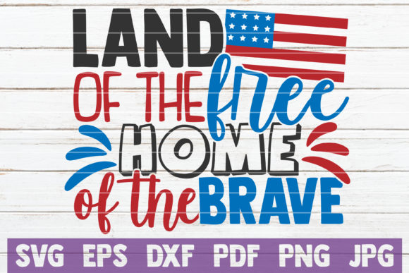 Download Free Land Of The Free Home Of The Brave Graphic By Mintymarshmallows for Cricut Explore, Silhouette and other cutting machines.