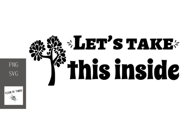 Download Free Let S Take This Inside Graphic By Fleur De Tango Creative Fabrica for Cricut Explore, Silhouette and other cutting machines.
