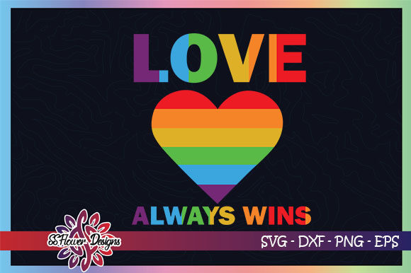 Download Free Love Always Wins Rainbow Graphic By Ssflower Creative Fabrica for Cricut Explore, Silhouette and other cutting machines.