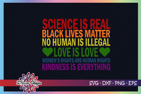 Download Free Science Is Real Love Is Love Graphic By Ssflower Creative for Cricut Explore, Silhouette and other cutting machines.
