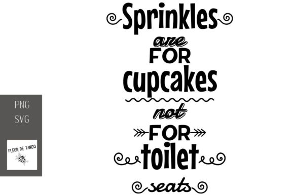 Print on Demand: Sprinkles Are for Cupcakes Not for Toilets Graphic Illustrations By Fleur de Tango
