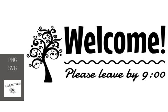 Print on Demand: Welcome! Please Leave by 9:00 Graphic Print Templates By Fleur de Tango