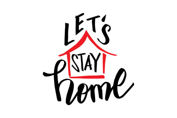 Download Free Quote Stay Home Graphic By Han Dhini Creative Fabrica for Cricut Explore, Silhouette and other cutting machines.