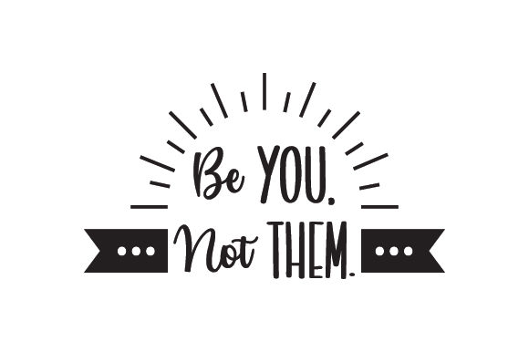 Download Free Be You Not Them Svg Cut File By Creative Fabrica Crafts for Cricut Explore, Silhouette and other cutting machines.