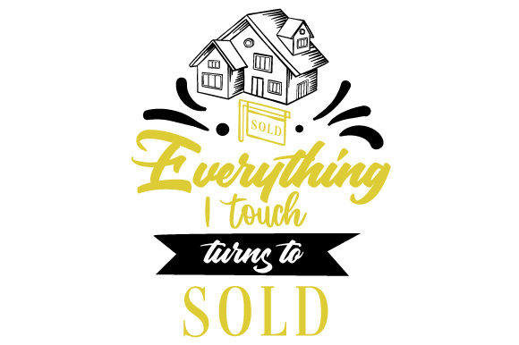 Everything I Touch Turns to SOLD Work Craft Cut File By Creative Fabrica Crafts