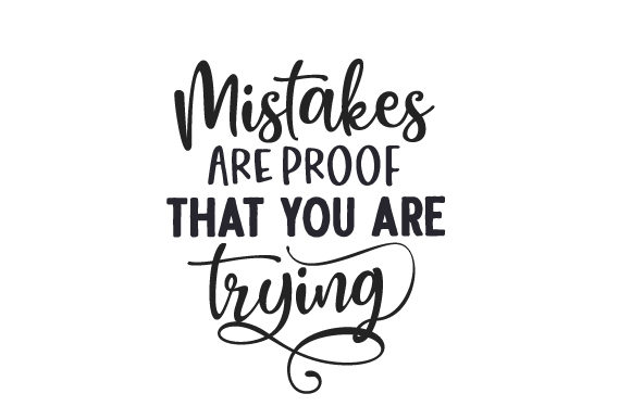Mistakes Are Proof That You Are Trying Escuela y Maestros Archivo de Corte Craft Por Creative Fabrica Crafts