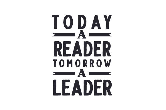 Today a Reader, Tomorrow a Leader Schule & Lehrer Plotterdatei von Creative Fabrica Crafts