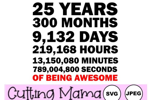 25 Years of Being Awesome Gráfico Crafts Por Cutting Mama