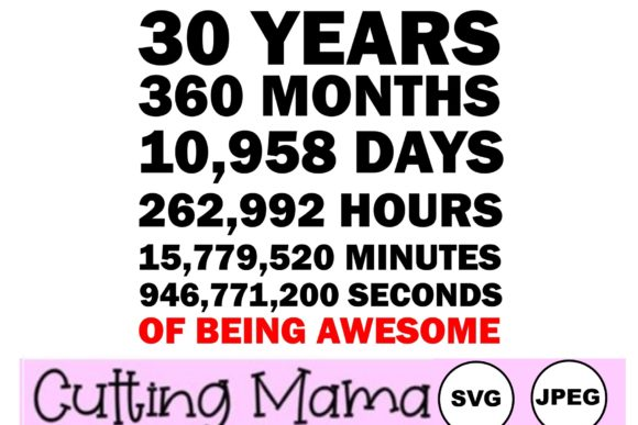 30 Years of Being Awesome Gráfico Crafts Por Cutting Mama