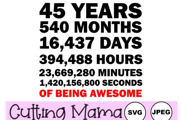 45 Years of Being Awesome Gráfico Crafts Por Cutting Mama