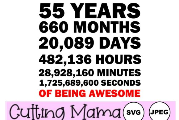 55 Years of Being Awesome Graphic Crafts By Cutting Mama
