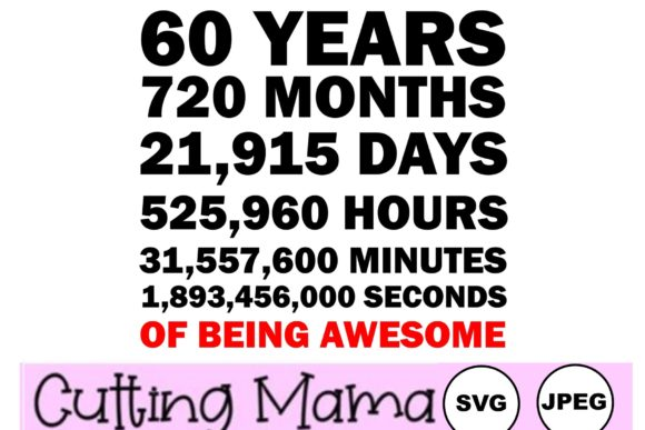 Download Free 60 Years Of Being Awesome Graphic By Cutting Mama Creative Fabrica for Cricut Explore, Silhouette and other cutting machines.