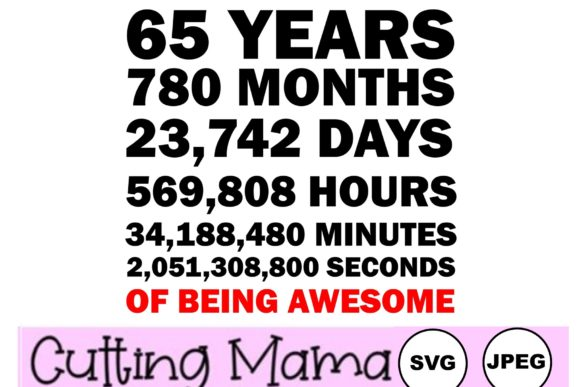 65 Years of Being Awesome Gráfico Crafts Por Cutting Mama