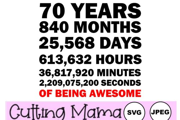 70 Years of Being Awesome Gráfico Crafts Por Cutting Mama