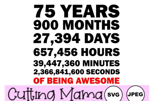 75 Years of Being Awesome Gráfico Crafts Por Cutting Mama
