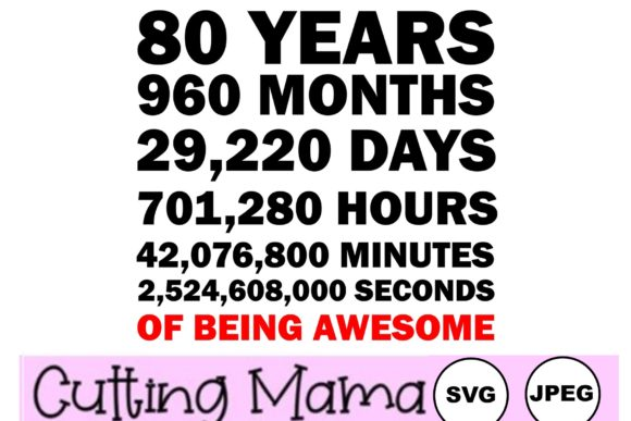 80 Years of Being Awesome Gráfico Crafts Por Cutting Mama