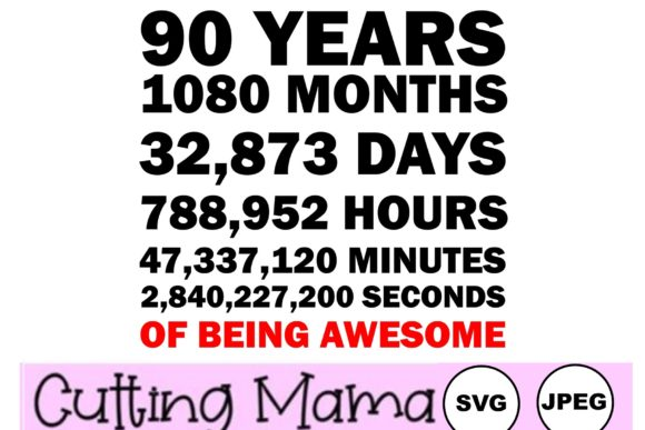90 Years of Being Awesome Gráfico Crafts Por Cutting Mama