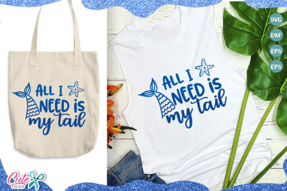Download Free All I Need Is My Tail Graphic By Cute Files Creative Fabrica for Cricut Explore, Silhouette and other cutting machines.